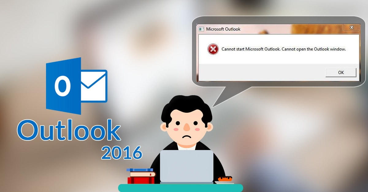 Cannot Open The Outlook Window >> Fix Microsoft Outlook Error Cannot Start Microsoft Outlook 2016