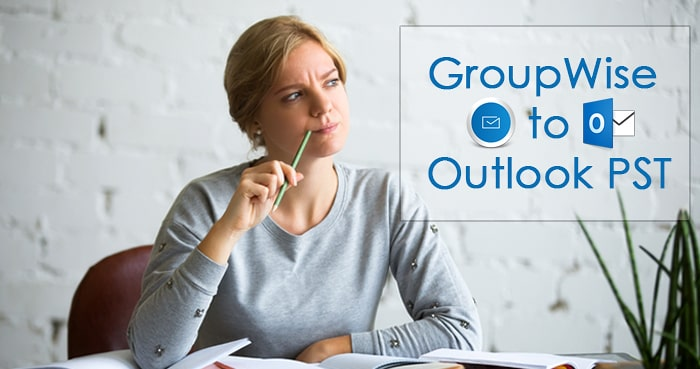 Export GroupWise to Outlook PST - guarantee of safety and accuracy