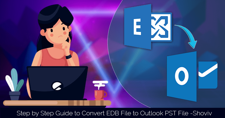 Step by Step Guide to Convert EDB File to Outlook PST File