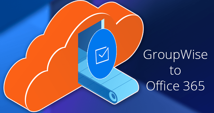 GroupWise-mailbox-to-Office-365-migration-using-GroupWise-to-Office-365-Converter