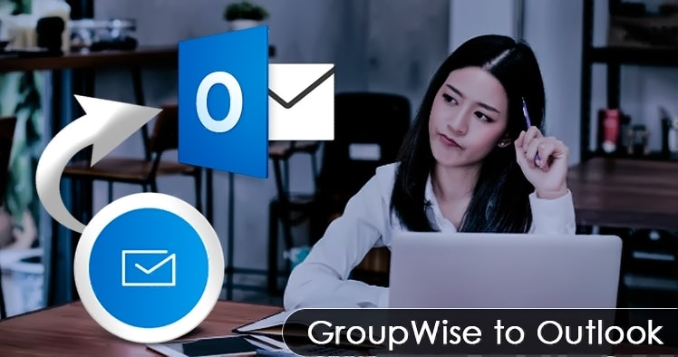 GroupWise to Outlook conversion is now Effortless