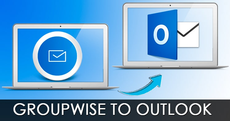 How to convert GroupWise to Outlook – step by step