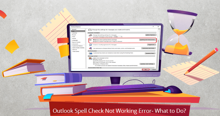 Outlook Spell Check Not Working Error- What to Do?