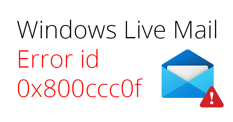 Windows live mail error id 0x800ccc0f